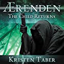 Aerenden: The Child Returns: Aerenden series, Book 1 Audiobook by Kristen Taber Narrated by Karen Savage