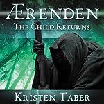 Aerenden: The Child Returns: Aerenden series, Book 1 | Kristen Taber