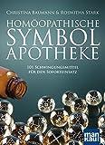 Homöopathische Symbolapotheke: 101 Schwingungsmittel für den Soforteinsatz. Mit beiliegendem A2-Plakat