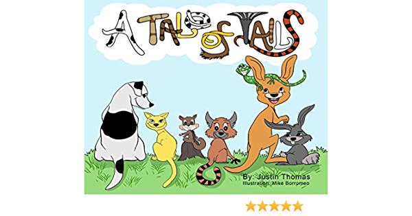 A Tale Of Tails Kindle Edition By Thomas Justin Borromeo Mike Children Kindle Ebooks Amazon Com