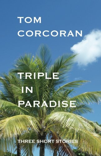 (Triple in Paradise: Three Short Stories by the Author of the Alex Rutledge Mysteries (Volume 1))