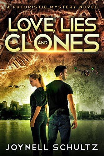 Love, Lies & Clones: A Futuristic Mystery Novel by [Schultz, Joynell]