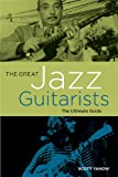 The Great Jazz Guitarists, Scott Yanow, 1617130230