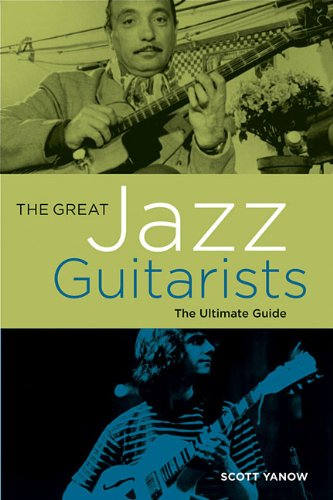 Download The Great Jazz Guitarists: The Ultimate Guide pdf epub