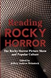 Reading Rocky Horror: The Rocky Horror Picture Show and Popular Culture (2015-06-04)