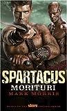 spartacus morituri by morris mark 2012 mass market paperback