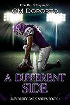 A Different Side: (New Adult College Sports Romance) (University Park Series Book 4) by [Doporto, CM]