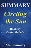 Summary - Circling the Sun: By Paula McLain - A Detailed Summary (Circling The Sun: A Detailed Summary---Paperback, Ebook, Novel, Audiobook, Audible, Hardcover)