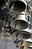 Ring in the Holidays, Bertamae Ives, 1440419817
