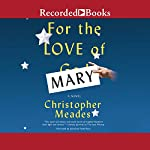 For the Love of Mary | Christopher Meades
