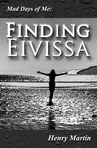 Mad Days of Me: Finding Eivissa (Volume 2).