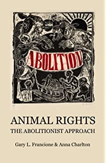 com animals as persons essays on the abolition of animal animal rights the abolitionist approach