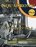 The Martin Marauder Mk. I (SQUADRONS!) (Volume 13)