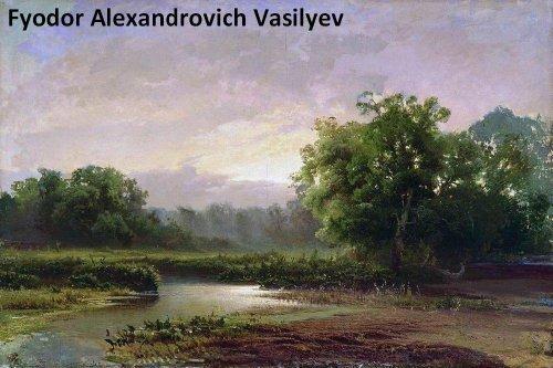 - 117 Amazing Color Paintings of Fyodor Alexandrovich Vasilyev - Russian Landscape Painter (February 10, 1850 - September 24, 1873)