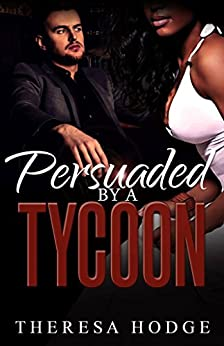 Persuaded By A Tycoon by [Hodge, Theresa]