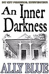 An Inner Darkness (Bay City Paranormal Investigations Book 5)
