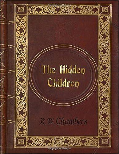 Robert William Chambers - The Hidden Children