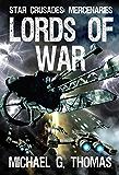 Lords of War (Star Crusades: Mercenaries Book 1)