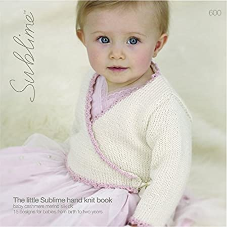 Sublime Knitting Pattern Book Baby The Little Hand Knit Book 600 Dk