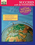 Succeed with the Standards in Your Social Studies Classroom, Michael Hartoonian and Margaret Laughlin, 0825133335