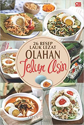 10 Resep Lauk Lezat Olahan Telur Asin (Indonesian Edition): Erwin