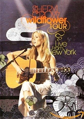 Sheryl Crow: Wildflower Tour - Live in New York (Sheryl Wildflower Crow)