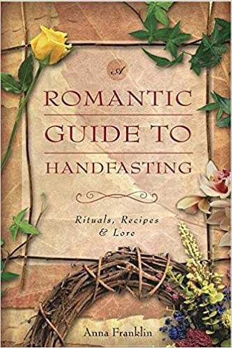 PDF-tiedostojen lataaminen Romantic Guide to Handfasting: Rituals, Recipes & Lore in Finnish PDF by Anna Franklin