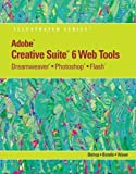 Adobe CS6 Web Tools: Dreamweaver, Photoshop, and Flash Illustrated with Online Creative Cloud Updates (Adobe CS6 by Course Technology)