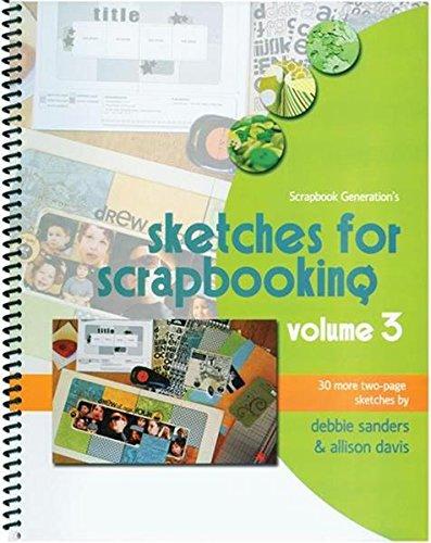 Generations Scrapbooking Scrapbook (Scrapbook Generation Sketches for Scrapbooking, Volume 3)