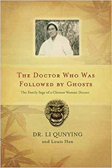 Book DOCTOR WHO WAS FOLLOWED BY GHOSTS, THE : The Family Saga of a Chinese Woman Doctor
