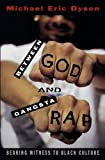 Between God and Gangsta Rap, Michael Eric Dyson, 0195115694