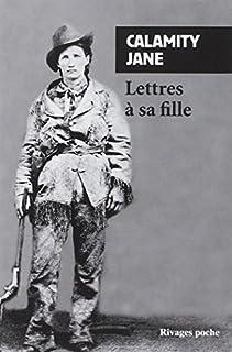 Lettres à sa fille, Calamity Jane