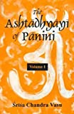 The Astadhyayi of Panini, Srisa Chandra Vasu, 8120804090