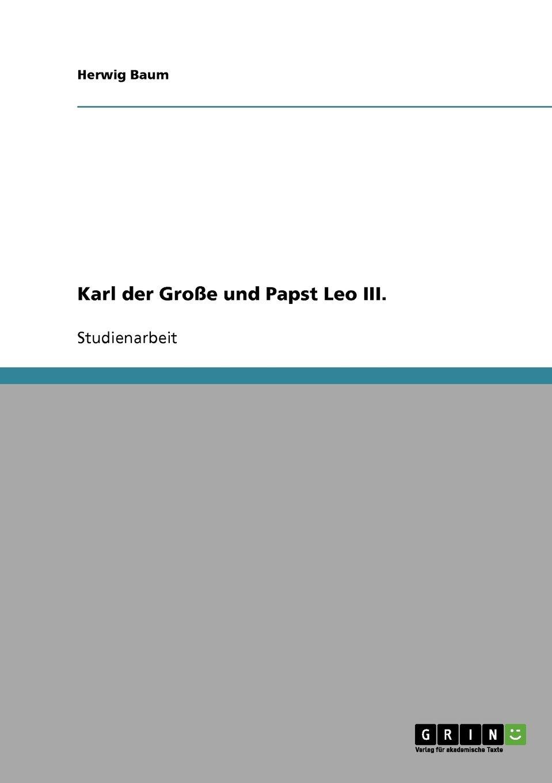 Karl der Große und Papst Leo III. (German Edition) pdf epub