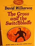 The Cross and the Switchblade, David R. Wilkerson and John L. Sherrill, 0310607612