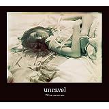 unravel(初回生産限定盤)(DVD付)