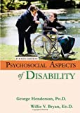Psychosocial Aspects of Disability, Henderson, George and Bryan, Willie V., 0398086133