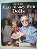 How to Make Money with Dolls