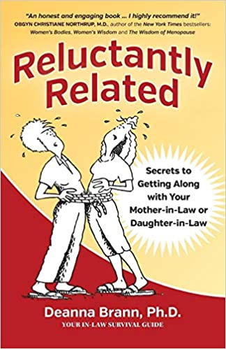 Reluctantly Related Secrets To Getting Along With Your Mother-in-Law or Daughter-in-Law