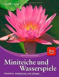 Miniteiche Und Wasserspiele; Gestalten, Bepflanzen Und Pflegen   Mein  Gartenberater ; Mein Gartenberater;