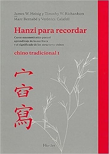 Descargar Hanzi Para Recordar. Chino Tradicional I: Curso Mnemotécnico Para El Aprendizaje De La Escritura Y El Significado De Los Caracteres Chinos Epub Gratis