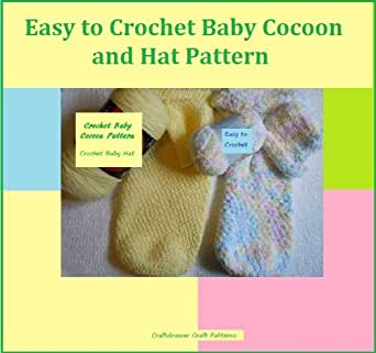 Amazon.com: Easy to Crochet Baby Cocoon and Hat Pattern ...
