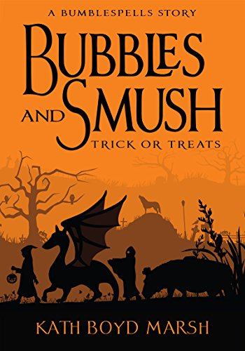 Bubbles and Smush, Trick or Treats (Bumblespells Stories)