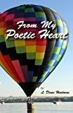 From My Poetic Heart, L. Diane Hindman, 0979361338
