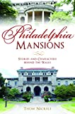 #9: Philadelphia Mansions: Stories and Characters Behind the Walls (Landmarks)