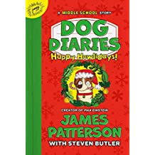 Dog Diaries: Happy Howlidays: A Middle School Story (Dog Diaries (2))