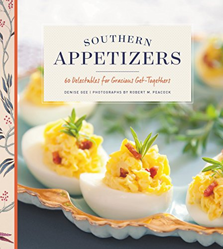 Southern Appetizers: 60 Delectables for Gracious Get-Togethers by Denise Gee
