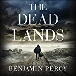 The Dead Lands | Benjamin Percy