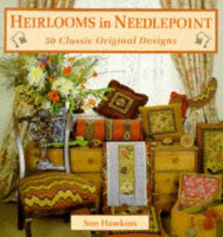 Heirlooms In Needlepoint: 50 Classic Original Designs Paperback – June 30, 1997 Sue Hawkins New Holland 1853686182 1003-WS0801-A04010-1853686182