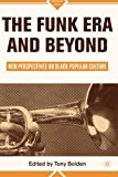 img - for The Funk Era and Beyond: New Perspectives on Black Popular Culture (Signs of Race) book / textbook / text book